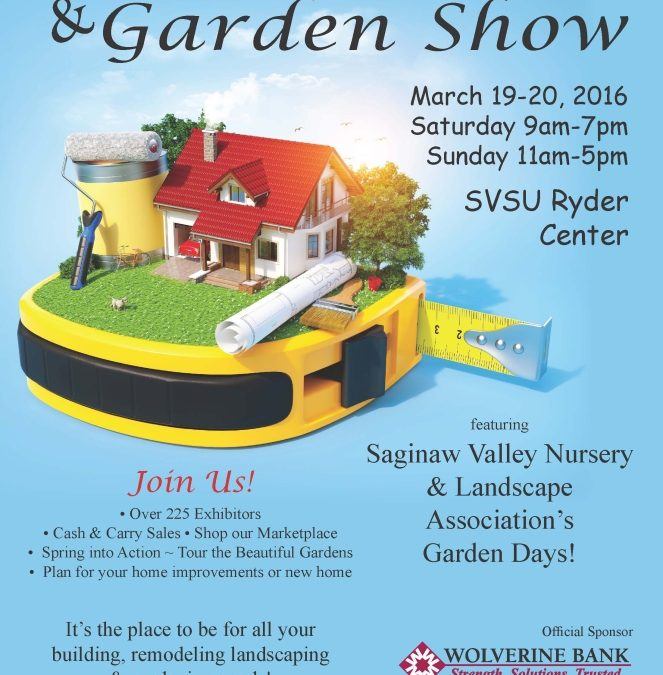 Saginaw Home & Garden Show – This Weekend!