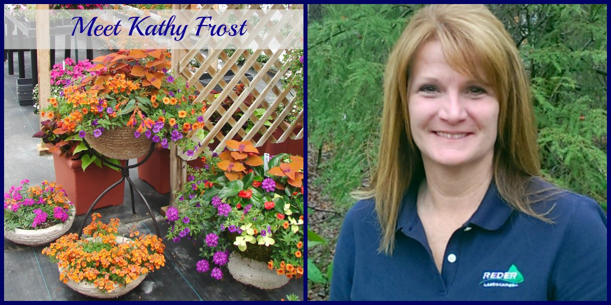 Kathy Frost Brings Her Expertise in Garden & Floral Design to Reder Landscaping!