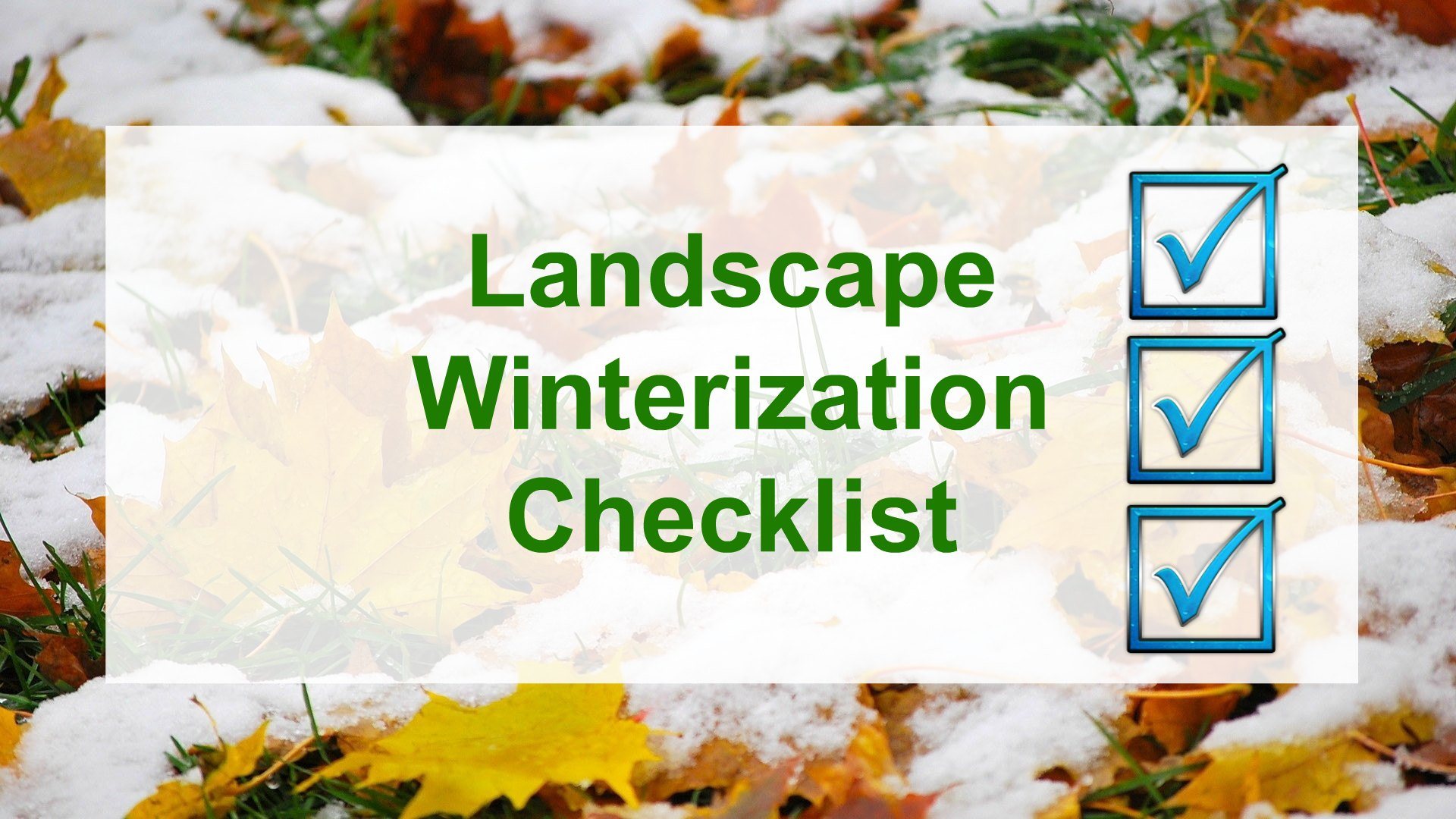 Here's a Winterization Checklist to get your Yard Ready for the Cold Weather