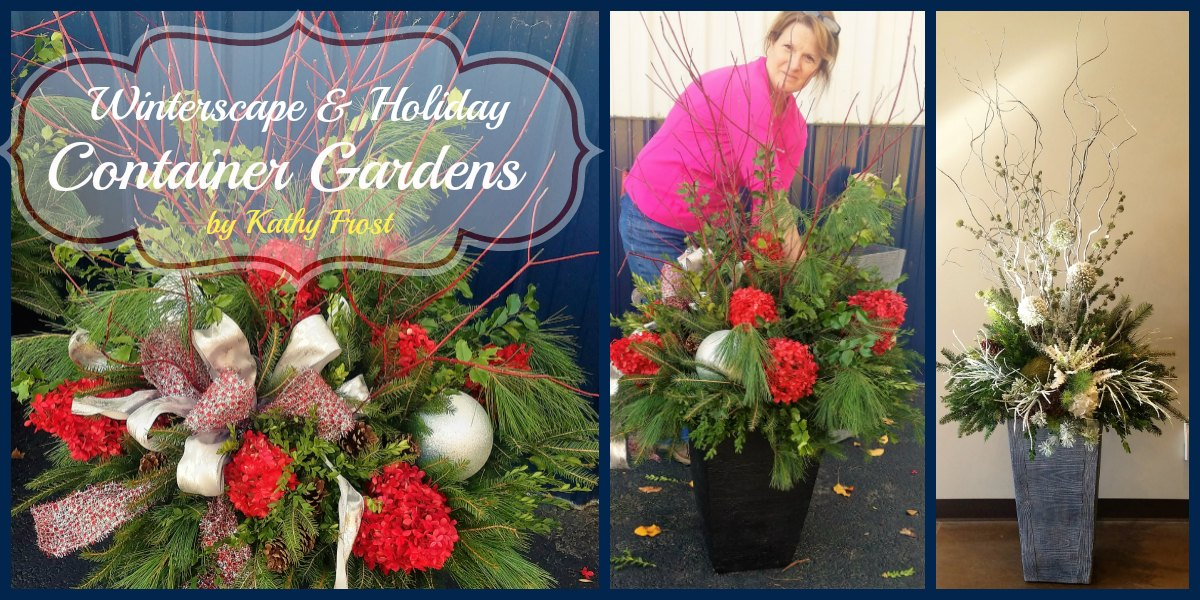 Winterscape & Holiday Container Gardens by Kathy Frost